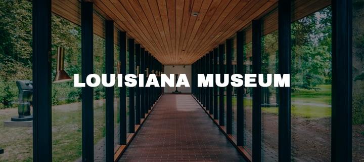 LOUISIANA MUSEUM
